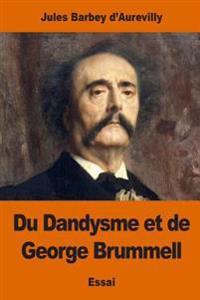 Du Dandysme Et de George Brummell