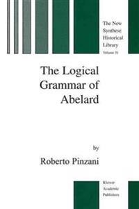 The Logical Grammar of Abelard