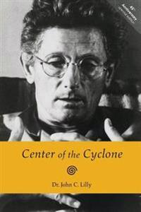 Center of the Cyclone: An Autobiography of Inner Space