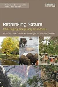 Rethinking Nature: Challenging Disciplinary Boundaries