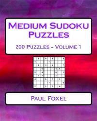 Medium Sudoku Puzzles Volume 1: 200 Medium Sudoku Puzzles for Intermediate Players