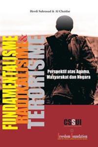 Fundamentalisme, Terorisme Dan Radikalisme: Perspektif Atas Agama, Masyarakat Dan Negara