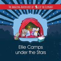 The Amazing Adventures of Ellie the Elephant - Ellie Camps Under the Stars