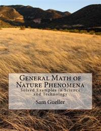 General Math of Nature Phenomena: Solved Examples in Science and Technology