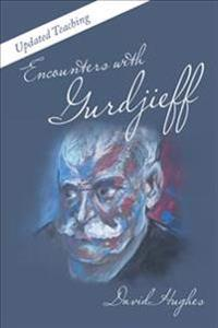 Encounters With Gurdjieff
