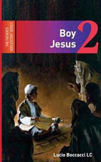 Boy Jesus: The Second in the Father's Adolescent Series