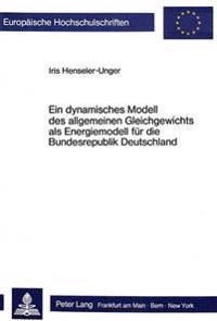 Ein Dynamisches Modell Des Allgemeinen Gleichgewichts ALS Energiemodell Fuer Die Bundesrepublik Deutschland