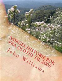 Norges Historie bok fra Oldtid til 2005 - John Williams | Inprintwriters.org
