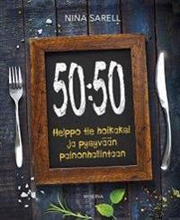 50:50 - Helppo tie hoikaksi ja pysyvään painonhallintaan