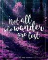Bullet Journal: Not All Who Wander Are Lost, 150 Dot-Grid Pages, 8x10