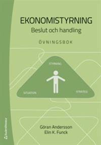 Ekonomistyrning : beslut och handling - övningsbok