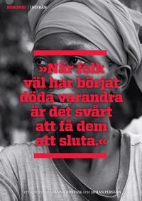 """Burundi inifrån. """"När folk väl har börjat döda varandra är det svårt att få dem att sluta"""""""