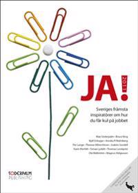 JA! 2011 - Sveriges främsta inspiratörer om hur du får kul på jobbet