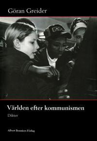 Världen efter kommunismen : Dikter