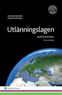 Utlänningslagen : med kommentarer - Håkan Sandesjö, Gerhard Wikrén | Laserbodysculptingpittsburgh.com