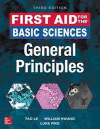 First Aid for the Basic Sciences, General Principles, Third Edition