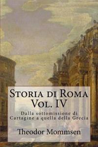 Storia Di Roma: Dalla Sottomissione Di Cartagine a Quella Della Grecia
