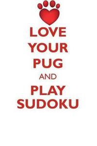 Love Your Pug and Play Sudoku Pug Sudoku Level 1 of 15