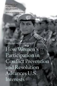 How Women's Participation in Conflict Prevention and Resolution Advances U.S. Interests