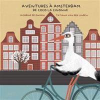 Aventures a Amsterdam de Coco La Cigogne