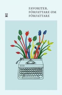 Favoriter : författare om författare