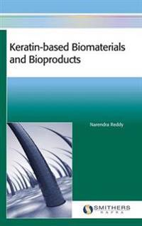 Keratin-Based Biomaterials and Bioproducts