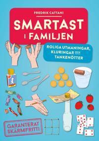 Smartast i familjen : roliga utmaningar, kluringar och tankenötter