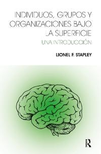 Individuos, Grupos y Organizaciones Bajo La Superficie /Individuals, Groups and Organizations Under the Surface
