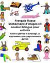 Francais-Russe Dictionnaire D'Images En Couleur Bilingue Pour Enfants