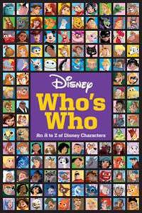 Disney Who's Who: An A to Z of Disney Characters