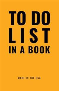 """To Do List in a Book - Best to Do List to Increase Your Productivity and Prioritize Your Tasks More Effectively - Non Dated / Undated - 5.5"""" X 8.5"""" (t"""