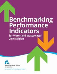 Benchmarking Performance Indicators for Water and Wastewater Utilities 2016