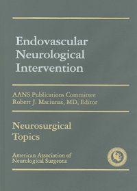 Endovascular Neurological Intervention