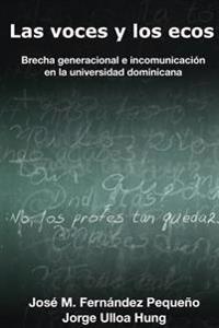 Las Voces y Los Ecos: Brecha Generacional E Incomunicacion En La Universidad Dominicana