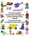 Francais-Catalan Dictionnaire D'Images En Couleur Bilingue Pour Enfants Diccionari Bilingue D'Imatges de Colors Per a Nens