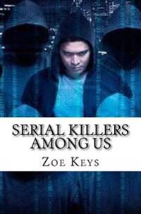 Serial Killers Among Us