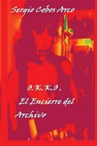 O.K.K.O. El Encierre del Archivo
