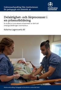 Delaktighet- och lärprocesser i en yrkesutbildning : en studie av vuxna elevers erfarenheter av vård- och omsorgsutbildningen inom Komvux