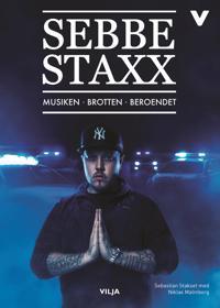 Sebbe Staxx - Musiken, brotten, beroendet, Kort version
