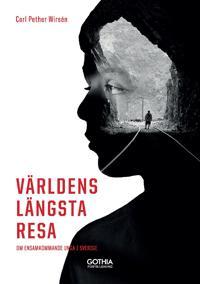 Världens längsta resa : om ensamkommande unga i Sverige