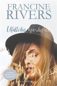 Ufattelig kjærlighet - Francine Rivers | Ridgeroadrun.org