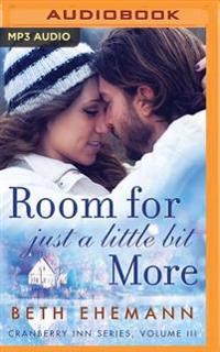 Room for Just a Little Bit More: A Novella