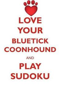 Love Your Bluetick Coonhound and Play Sudoku Bluetick Coonhound Sudoku Level 1 of 15