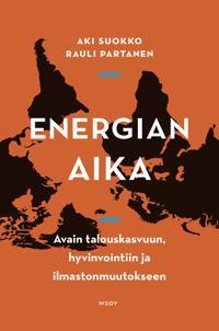 Energian aika - Avain talouskasvuun, hyvinvointiin ja ilmastonmuutokseen