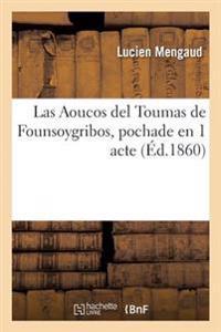 Las Aoucos del Toumas de Founsoygribos, Pochade En 1 Acte