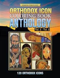 Orthodox Icon Coloring Book: Anthology Vol. 2 - Vol. 8 (120 Orthodox Icons)