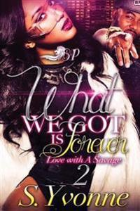 What We Got Is Forever 2: Love with a Savage