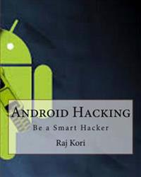 Android Hacking: Be a Smart Hacker