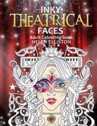 Inky Theatrical Faces: Themed Faces, Art Therapy Colouring Book