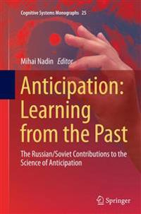 Anticipation: Learning from the Past
